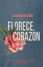 Florece, corazón. by AdrianaBolano