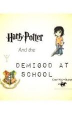 Harry Potter and the Demigod at School by Chocolove132