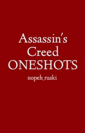 Assassin's Creed ONESHOTS by nopeh_ruski