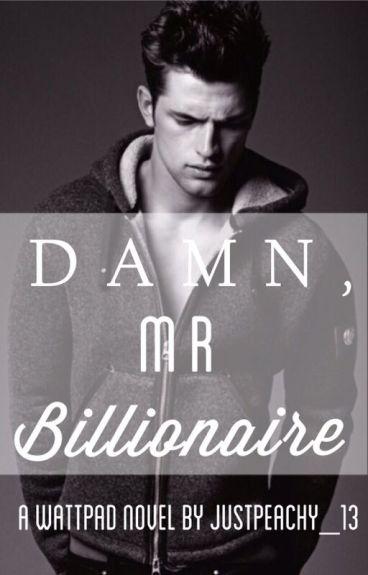 Damn, Mr. Billionaire