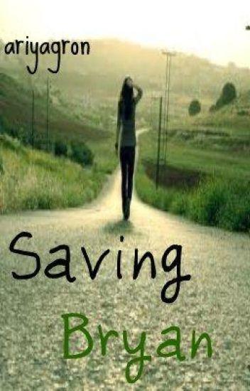 Saving Bryan