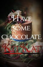 Have Some Chocolate, KitKat.  by CrazyFam_X