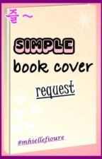 SIMPLE book cover request [TEMPORARILY OUT OF SERVICE ^_^] by OySi-OBS