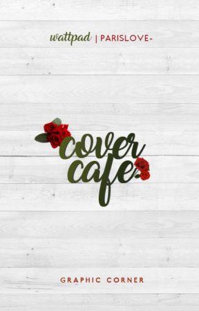 Cover Café ➳ Closed by ParisLove-