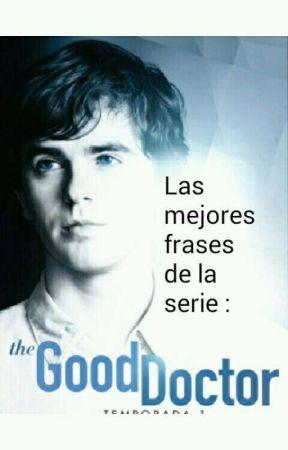 Las Mejores Frases De La Serie The Good Doctor La Frase