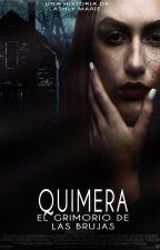 QUIMERA: EL GRIMORIO DE LAS BRUJAS by ashlymarie15