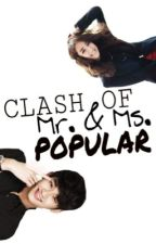 Clash of Mr. and Ms. Popular by krystaljung06