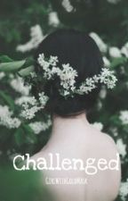 Challenged by GirlWithGoldMask