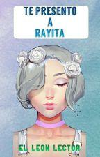 Te presento a rayita by ElLeonLector21