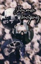 Shawmila imagines  by shawnsilluminate98