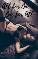All For One And One For All ✔ by KCStetson