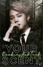Your Scent• Park Jimin vampire AU• by KookiesAndTaeh