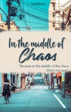 In the middle of chaos by LeilaShen