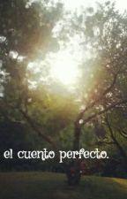 el cuento perfecto. by marii_any
