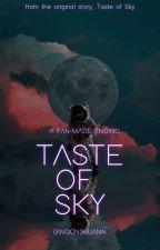 Taste Of Sky (My Own Ending) by boyfriendwp