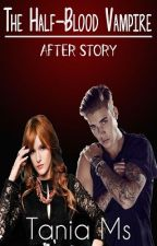 The Half Blood Vampire After Story by TaniaMs