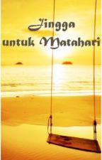 Jingga untuk Matahari (FanFiction) by SherrilFleya