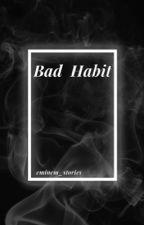 Bad Habit by eminem_stories