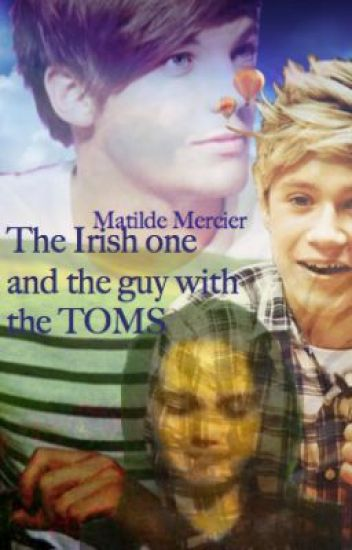 The Irish one and the guy with the TOMS {One Direction Fanfiction}