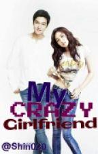 My Crazy Girlfriend [Complete] (√) by Nihsnehr