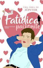 Fatídica Paixonite by A_Jupiter