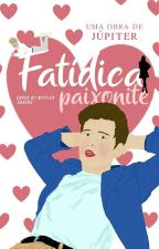 Fatídica Paixonite by A_Jupiter