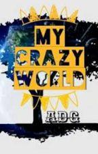 My Crazy World (Nó chưa từng sàm tới thế !) by ZeroHiro2990