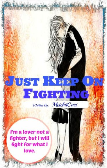 Just Keep On Fighting (Completed)
