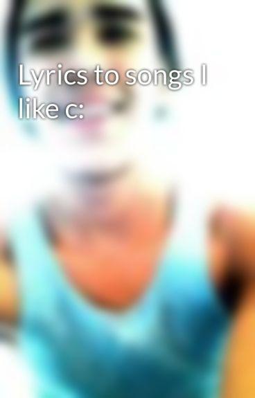 Lyrics to songs I like c: by _DavidLovesAlek_