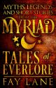 Tales of Everlore | Myths, Legends & Short Stories from the Myriad by FayLane