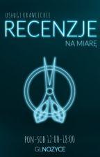 Recenzje na miarę by GLNozyce