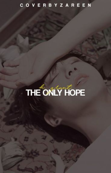 The Only Hope (A Captain America Fan Fiction)