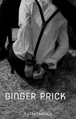 Ginger Prick - TheBadDays - Wattpad