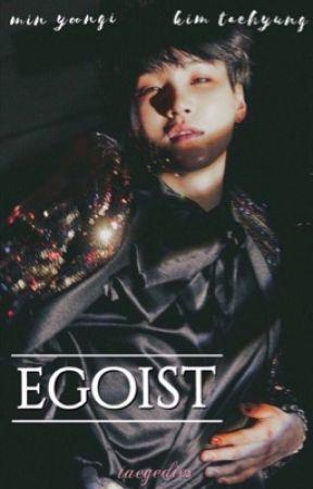 Egoist | taegi by taegedies