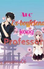 Ang Ex-boyfriend kong Professor by jmmadeleine06