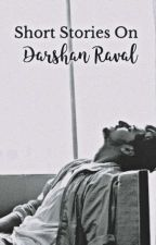 Short Stories On DARSHAN RAVAL 💙 by Nehaa_d