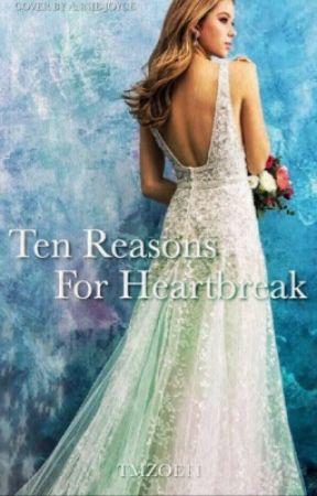 Ten Reasons For Heartbreak by TMZoe11