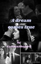 A dream comes true  by KateJenShepard