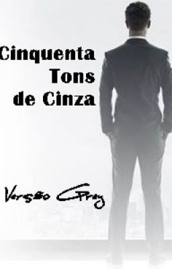Cinquenta Tons de Cinza - Versão Grey