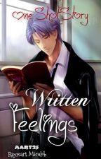 Written Feelings  [One-Shot Story] by Mart25