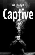 Captive by Yarainaya