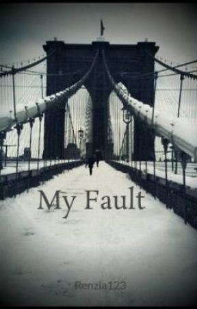 My Fault by Renzia123