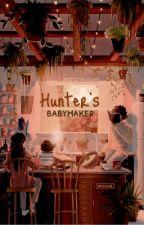 (Gay Story #3) Hunter's Babymaker  by asdfghjkpoper