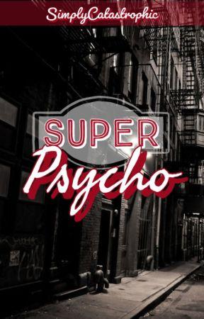 Super Psycho by Maku-Tan