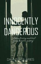 Innocently Dangerous by ChiariiBlood