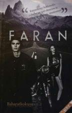 FARAN  [Yeniden Yazılıyor.] by baharatkokusu