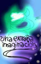 Una extraña imaginación by ForZoeyHS