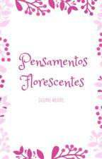 Pensamentos Florescentes by Juliane_Mizuki