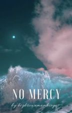 No Mercy | All Seven Fic 🔞 by bigbrownbambieyes