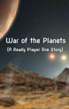 War of the Planets (A Ready Player One Story) by ZombastikGaming